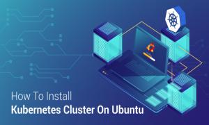 Install and configure kubernetes cluster on Ubuntu 18.04