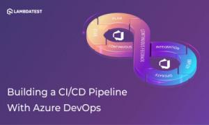 How to automate CI/CD using Microsoft Azure DevOps